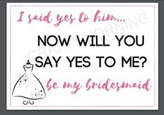 Ask Bridesmaid/Maid of Honor Printable I Said by OneCraftyMorning