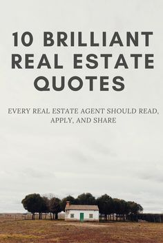 "I've put together a collection of 10 compelling quotes on real estate, sales, and marketing  real estate quotes all realtors will love. As we go about our busy day-to-day routines, it can be easy to fall into the trap of just ""going through the motions."" I've found that one of the easiest, fastest ways to jump out of this rut is a good quote. Considering other people's unique perspectives on relevant topics can inspire you, get you to think outside the box, and renew your focus."