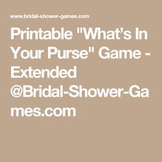 """Printable """"What's In Your Purse"""" Game - Extended @Bridal-Shower-Games.com"""