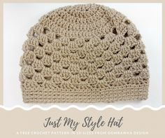 Crochet Beanie Design Just My Style Hat Pattern. A Free Crochet Pattern in 10 Sizes from Oombawka Design - Just My Style Hat - A Free Pattern in 10 Sizes Crochet Adult Hat, Bonnet Crochet, Crochet Beanie Pattern, Crochet Cap, Crochet Baby Hats, Double Crochet, Crochet Patterns, Crochet Gloves, Crochet Granny