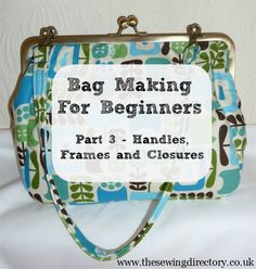 Bag making series part 3 - frames, handles and closures