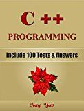 Free Kindle Book -   C++: C++ Programming, For Beginners, Learn Coding Fast! (With 100 Tests & Answers) Crash Course, Quick Start Guide, Tutorial Book with Hands-On Projects, In Easy Steps! An Ultimate Beginner's Guide!