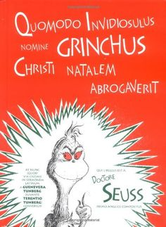 Quomodo Invidiosulus Nomine Grinchus Christi Natalem Abrogaverit: How the Grinch Stole Christmas in Latin (Latin Edition) by Dr. Seuss