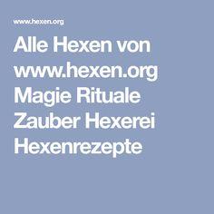 Alle Hexen von www.hexen.org Magie Rituale Zauber Hexerei Hexenrezepte