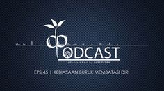 dPodcast Eps 45 - Kebiasaan Buruk Membatasi DIri