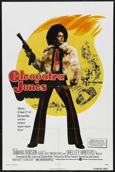 """Cleopatra Jones (1973). She's a super-fly secret agent out to take down a heroin ring run by the lascivious lesbian crime lord known as Mommy (played by Shelley Winters). Cleopatra:  """"Your head and your ass are about to have two separate mailing addresses, baby,"""" I LOVE the dialogue in this movie."""