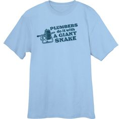 Plumbers Do It With a Giant Snake Funny Novelty T-Shirt Z13284 - Rogue Attire