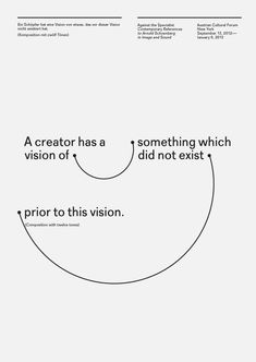 A creator has a vision of something which did not exist prior to this vision.