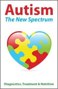Autism: The New Spectrum of Diagnosis Treatment and Nutrition - Course Update