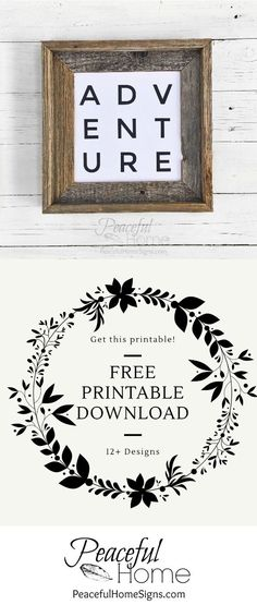 12 Free Printables to spruce up your decor! | Free printable with the word Adventure | Farmhouse printables | DIY home decor | Affordable home decor | Free clean lines printable | Free black and white printable