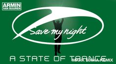 Armin van Buuren - Save My Night (Mark Sixma Remix)