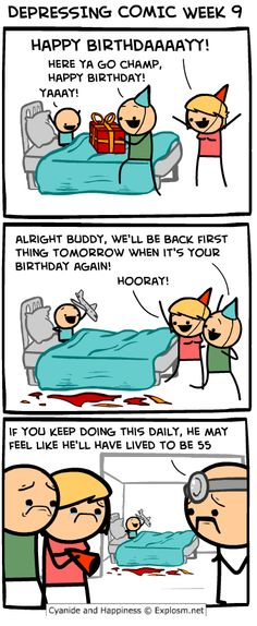 Cyanide & Happiness (Explosm.net).. Truly is a depressing comic...