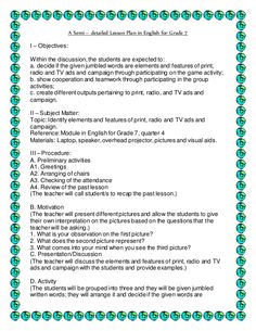 A Semi – detailed Lesson Plan in English for Grade 7  I – Objectives:  Within the discussion,the students are expected to:  a...