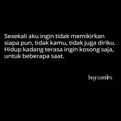 39 New Ideas Quotes Indonesia Boy Candra Rude Quotes, Quotes Rindu, Tumblr Quotes, People Quotes, Mood Quotes, Daily Quotes, Best Quotes, Motivational Quotes, Inspirational Quotes