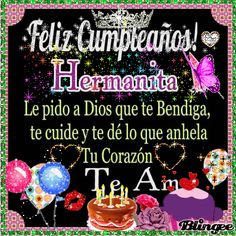Feliz Cumpleaños Hermana Animated Pictures for Sharing Happy Birthday Wishes Song, Happy Birthday Notes, Birthday Wishes For Brother, Happy Birthday Celebration, Happy Birthday Images, Birthday Parties, Birthday Quotes For Girlfriend, Birthday Cards For Boyfriend, Birthday Msgs