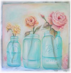 Shabby rose painting in blue mason jars by Lisa Scherer