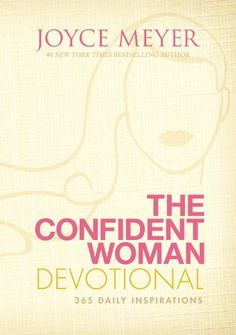 Bestseller books online The Confident Woman Devotional: 365 Daily Inspirations Joyce Meyer  http://www.ebooknetworking.net/books_detail-0446568880.html