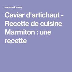 Caviar d'artichaut - Recette de cuisine Marmiton : une recette