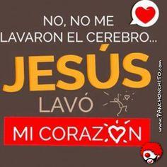 No me Lavaron el Cerebro Jesus LAVO mi Corazon y a ti?