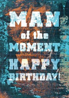 Man of the moment | Happy Birthday | Echte Postkarten online versenden…
