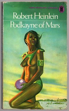 Podkayne of Mars (1974) This was a childrens book that I loved. Science fiction was all I read as a teen. I really wanted to be like Podkayne, but with more clothes lol