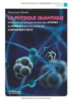 La physique quantique de Guy Louis-Gavet http://www.amazon.fr/dp/2212558562/ref=cm_sw_r_pi_dp_Ug3lvb169SVQ4