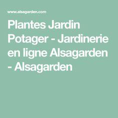 Plantes Jardin Potager - Jardinerie en ligne Alsagarden - Alsagarden