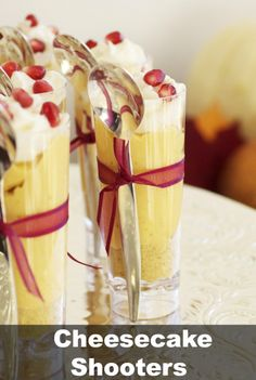 Cheesecake Shooters.....this recipe looks good......like the spoon tied to the glass with ribbon.....nice presentation!
