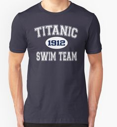 """Titanic Swim Team 1912"" T-Shirts & Hoodies by everything-shop 