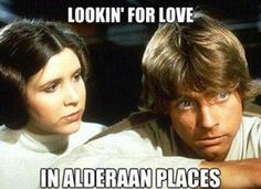 Looking for Love in Alderaan Places #StarWars #Puns