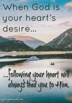 If we make Jesus our treasure, our purpose in life, our everything – we can trust that the desires of our hearts will lead us towards our God-given purpose.