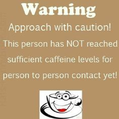 WARNING Approach With Caution!