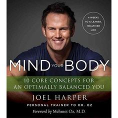 Mind Your Body: 4 Weeks to a Leaner, Healthier Life [Joel Harper] on . *FREE* shipping on qualifying offers. Foreword by Dr. Mehmet Oz A renowned personal trainer to Olympic athletes, movie stars, Broadway actors Best Workout Plan, Workout Plans, Life Review, Book Review, Celebrity Diets, Negative Thinking, Weight Loss Secrets, Energy Level, How To Slim Down