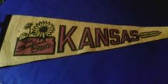 "VINTAGE ""KANSAS"" FELT PENNANT SOUVENIR ""The Sunflower State"""