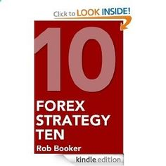 Forex Strategy 10: Low Risk/High Return Currency Trading --- www.amazon.com/...