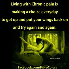 "Chronic pain...all invisible diseases...for all of us who endure this every day...there really is no 1 set ""categorie"" for this...it fits all of us"