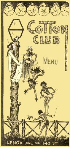 Cotton Club The Cotton Club, Renaissance Artists, Harlem Renaissance, Vintage Menu, Vintage Photos, Vintage Ads, Black Magazine, Lindy Hop, Jazz Club