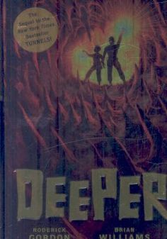 Deeper by Roderick Gordon. As Will Burrows continues to search for his lost archaeologist father in the strange underground world he has discovered, he stumbles across a sinister plot with terrible implications for the world above.