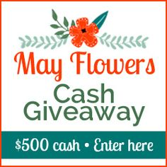 May Flowers Cash Giveaway http://www.wicproject.com/giveaway/500-cash-may-flowers-giveaway/