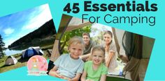 Forty Five Essentials For Camping