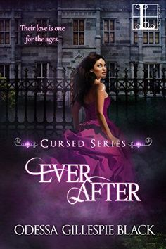 Ever After (Cursed Series Book 1) by Odessa Gillespie Black