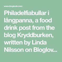 Philadelfiabullar i långpanna, a food drink post from the blog Kryddburken, written by Linda Nilsson on Bloglovin' A Food, Writing, Math, Blog, Crafts, Math Resources, Blogging, Crafting, Handmade Crafts