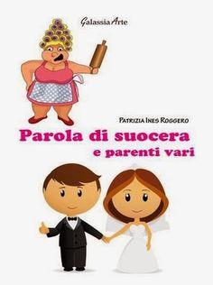 Segnalazione - PAROLA DI SUOCERA E PARENTI VARI di Patrizia Ines Roggero http://lindabertasi.blogspot.it/2014/01/parola-di-suocera-e-parenti-vari-di.html