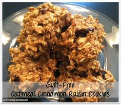He and She Eat Clean: A Guide to Eating Clean... Married!: The Modern Pilgrim :: Our Favorite Guilt-Free Desserts - Guilt-Free Oatmeal Cinnamon Raisin Cookies. Try substituting dried cranberries for your Thanksgiving feast!