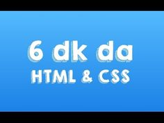 6 dk da HTML & CSS