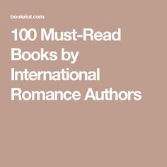 100 Must-Read Books by International Romance Authors