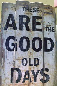 good old days images | These Are The Good Old days | Flickr - Photo Sharing!