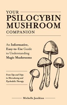 FREE [PDF] Your Psilocybin Mushroom Companion An Informative EasytoUse Guide to Understanding Magic MushroomsFrom Tips and Trips to Microdosing and Psychedelic Therapy Free Epub/MOBI/EBooks Psilocybin Mushroom, Mushroom Tattoos, Mushroom Art, Giant Mushroom, Mushroom Drawing, Healing Herbs, Stuffed Mushrooms, Edible Mushrooms, Wild Mushrooms