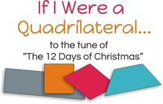Math Tips for Teaching Quadrilaterals. Even a song to help remember the properties.