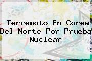 http://tecnoautos.com/wp-content/uploads/imagenes/tendencias/thumbs/terremoto-en-corea-del-norte-por-prueba-nuclear.jpg Bomba De Hidrogeno. Terremoto en Corea del Norte por prueba nuclear, Enlaces, Imágenes, Videos y Tweets - http://tecnoautos.com/actualidad/bomba-de-hidrogeno-terremoto-en-corea-del-norte-por-prueba-nuclear/